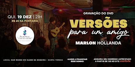 DVD | Versões Para um Amigo - Marlon Hollanda ingressos