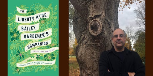 John Stempien Presents: THE LIBERTY HYDE BAILEY GARDENER'S COMPANION
