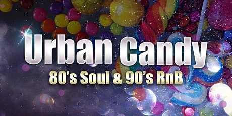 Urban Candy - 80s 90s Soul & Rnb tickets
