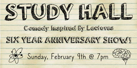 Study Hall: Six Year Anniversary Show! tickets
