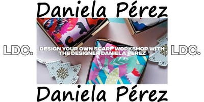 Design Your Own Scarf Workshop con la designer Daniela Perez