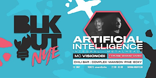 BLKOUT NYE // ARTIFICIAL INTELLIGENCE + VISIONOBI // 2 ROOMS OF DNB