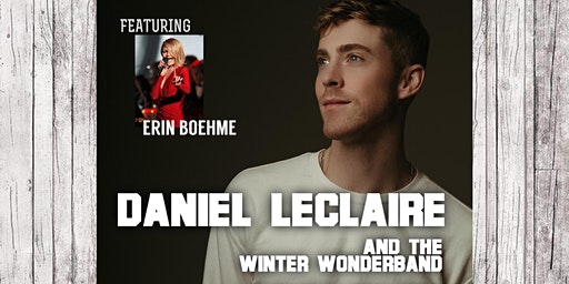 Daniel LeClaire and The WINTER WONDERBAND concert