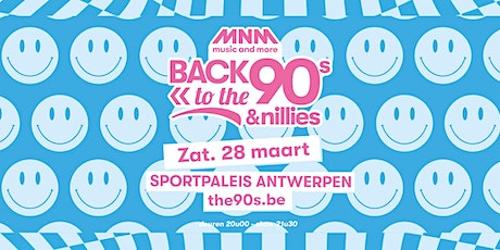 MNM Back to the 90s & Nillies 2020 - ZATERDAG 28 MAART tickets