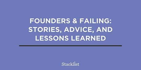 Founders & Failing: Stories, Advice, and Lessons Learned tickets