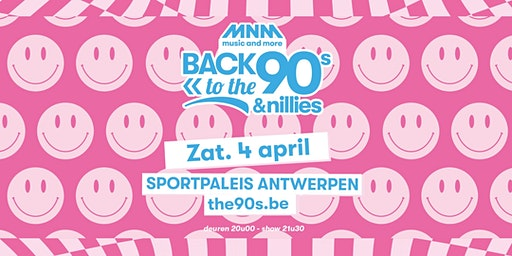 MNM Back to the 90s & Nillies 2020 - ZATERDAG 4 APRIL