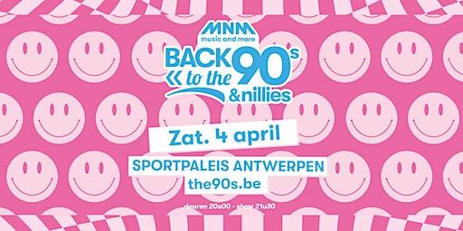 MNM Back to the 90s & Nillies 2020 - ZATERDAG 4 APRIL