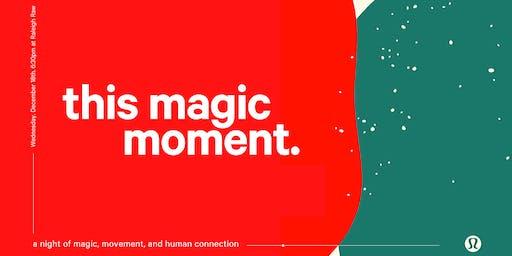 this magic moment.