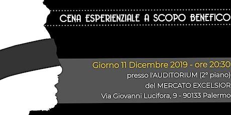 Cena Esperienziale a scopo di Beneficenza - Mercato Excelsior (Palermo) biglietti