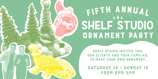 Ornament Decorating Party Saturday + Sunday 2-5pm