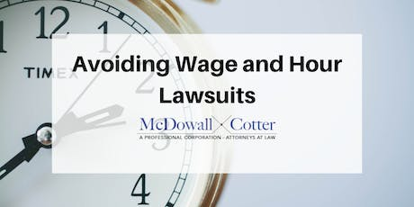 Avoiding Wage & Hour Lawsuits Workshop - McDowall Cotter San Mateo 1/15/2020 12:00pm tickets
