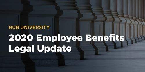 [Tulsa] HUB University: 2020 Employee Benefits Legal Update