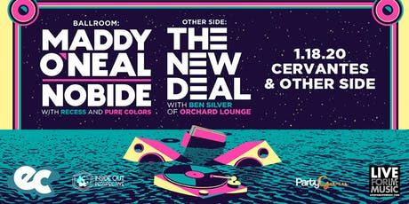 Maddy O'Neal and Nobide + theNEWDEAL w/ Ben Silver (Orchard Lounge) tickets