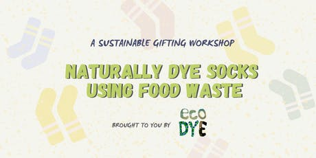 DYE SOCKS USING FOOD WASTE WORKSHOP  tickets