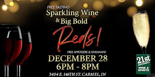 FREE TASTING! Sparkling Wine & Big Bold Reds!