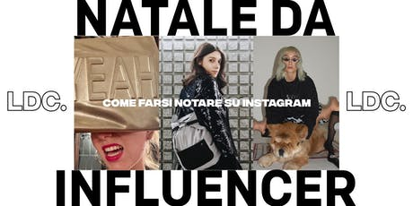 NATALE DA INFLUENCER: Come farsi notare su Instagram. tickets