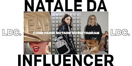 NATALE DA INFLUENCER: Come farsi notare su Instagram. biglietti