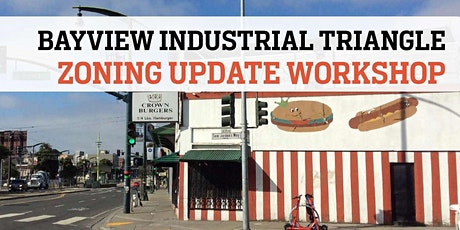 Bayview Industrial Triangle Zoning Update Workshop tickets