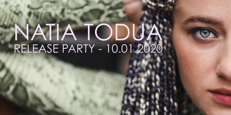 NATIA TODUA Release Party/Konzert zum ersten Album MISS YOU am 10.01.2020 Tickets