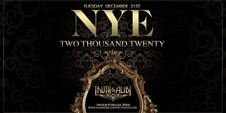 Truth & Alibi - New Years Eve 2020 Party tickets