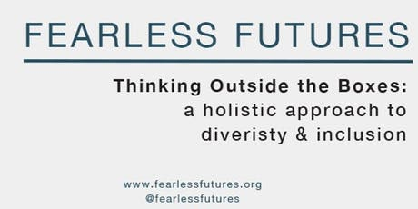 Thinking outside the boxes: a holistic approach to diversity & inclusion  tickets
