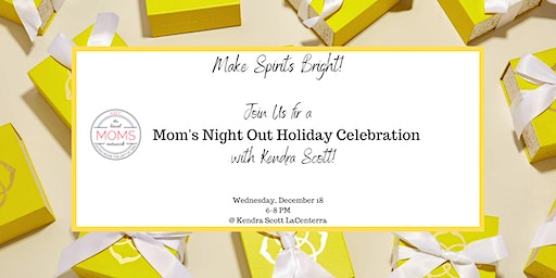 Mom's Night Out Holiday Celebration!