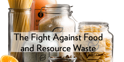 The Fight Against Food and Resource Waste