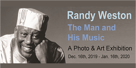 Randy Weston: The Man and His Music-A Photo & Art Exhibition Year End Event tickets