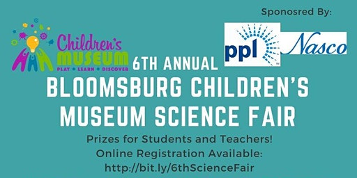 6th Annual Bloomsburg Children's Museum Science Fair