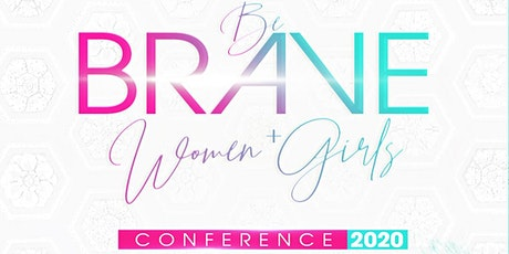 Be Brave Women + Girls Conference 2020 tickets