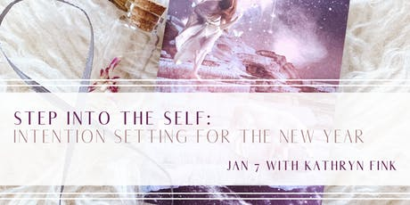 Step into the Self: Intention Setting for the New Year with Kathryn Fink tickets