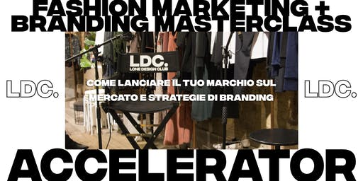 LDC Accelerator MILANO: Fashion Marketing + Branding Masterclass