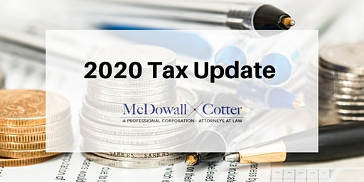 Taxes, Taxes, Taxes 2020 Tax Update - McDowall Cotter San Mateo 1/29/2020 12:00pm