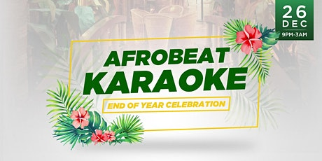 AFROBEAT KARAOKE - 'END OF YEAR PARTY' tickets