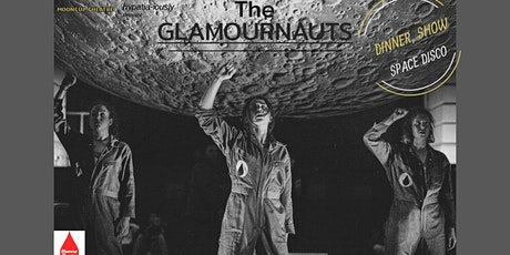 THE GLAMOURNAUGHTS ... dinner, show, space disco tickets