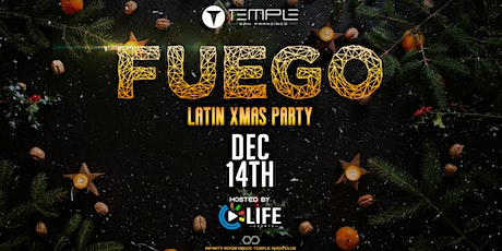 Fuego - Latin Event In Infinity at Temple By LIFE Productions tickets