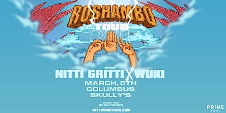 Nitti Gritti x Wuki: Roshambo Tour @ Skully's tickets