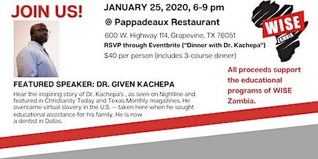 Dinner with Dr. Kachepa tickets