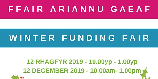 Ffair Ariannu Gaeaf/ Winter Funding Fair