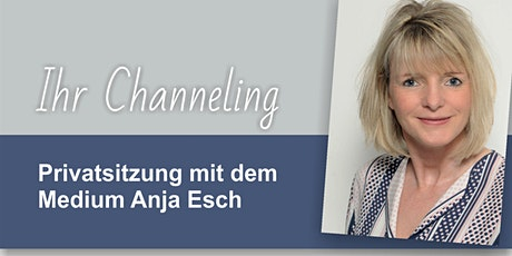 Privat-Channeling mit Anja Esch Tickets
