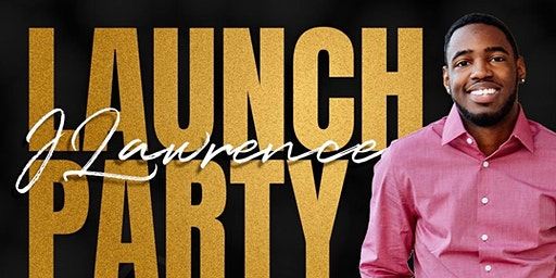 J.Lawrence's Launch & Book Release Party