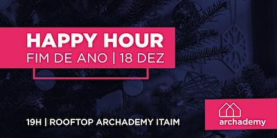Happy Hour  Fim de Ano -  Archademy Itaim