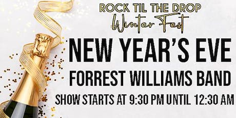 New Years Eve with Forrest Williams - Rock Til The Drop Winter Fest tickets