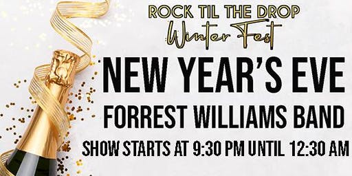 New Years Eve with Forrest Williams - Rock Til The Drop Winter Fest