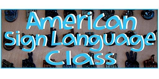 American Sign Language Class -- Winter 2020 Tuesdays
