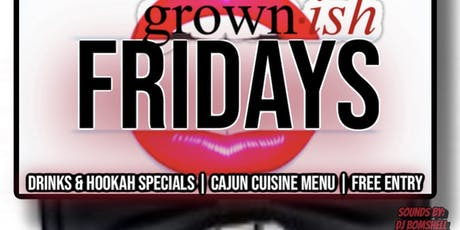 Grown•ish Friday's w/ DJ Bomshell @8PM tickets
