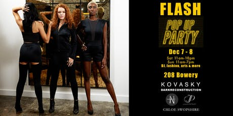 FLASH POP-UP PARTY - DJ, FASHION, & ARTS  IN SOHO NYC THIS SAT/SUN tickets