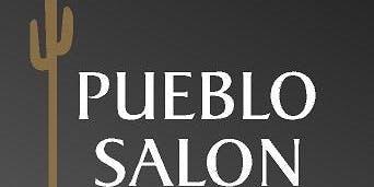 Pueblo Salon Open House