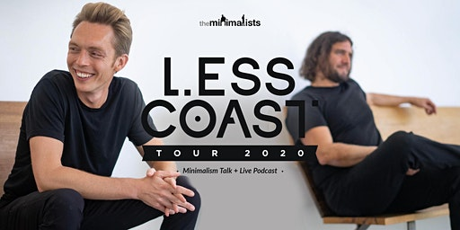 THE MINIMALISTS: Less Coast Tour