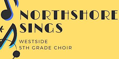 Northshore Sings 2020 - 5th Grade Honor Choir- Westside